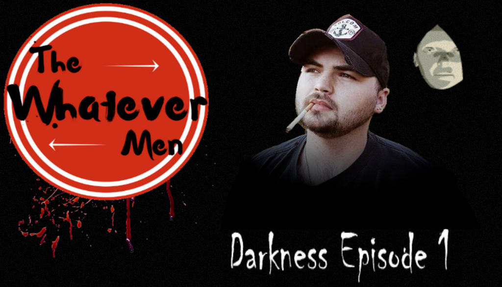 The Whatever Men Play: Darkness Episode 1! by TheWhateverMen