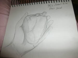 My heart is in your hands.