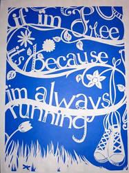 'If I'm free it's because I'm always running. by tofu-bot