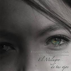 El Milagro de tus ojos by victorkuri