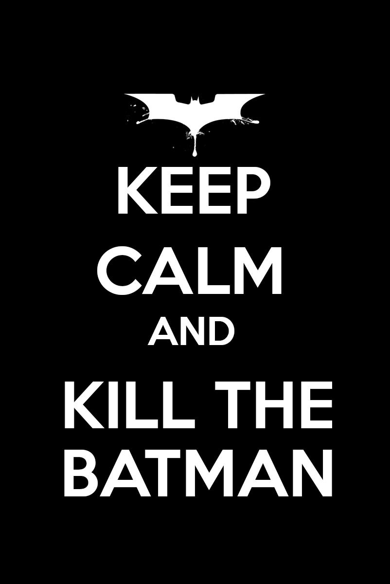 Keep Calm Batman Poster By NerfAvari