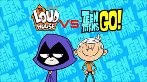 The Loud House VS Teen Titans GO! Poster