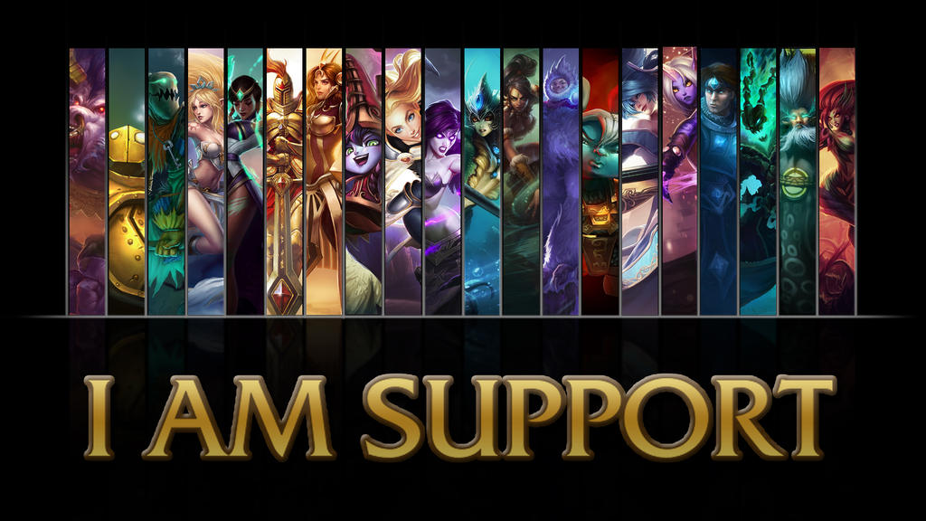 League of Legends I AM SUPPORT  I Am Mid League Of Legends