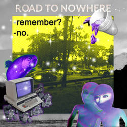 rOAD TO nOWHERE-done