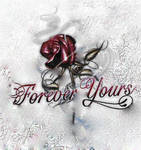 Forever Yours,Your never mine.