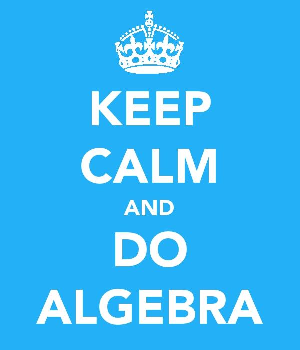 Algebra Art Keep calm and do algebra by