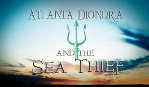 Atlanta Diondra and the Sea Theif