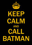 Keep Calm, Call Batman
