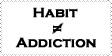 Habit or Addiction by evilblackbunny