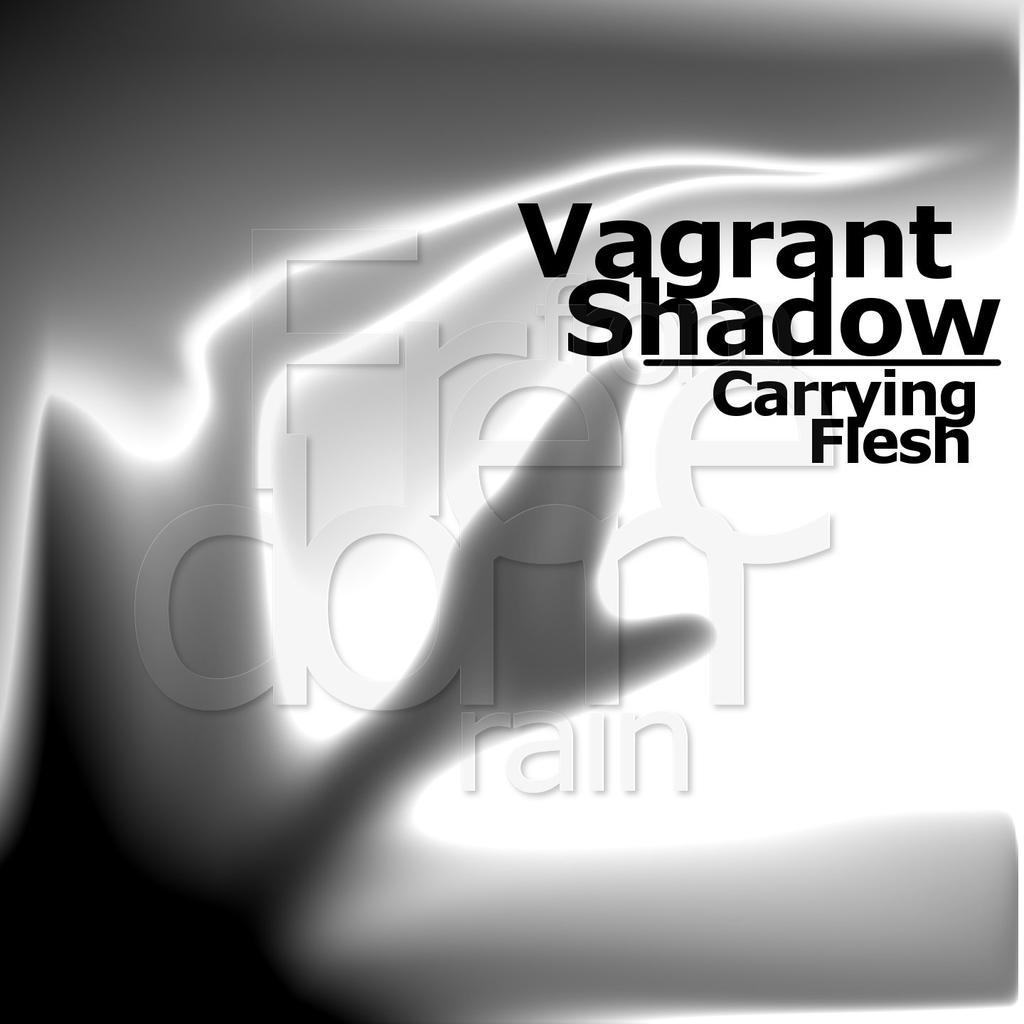 Vagrant Shadows Carrying Flesh