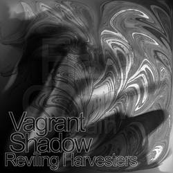 Vagrant Shadow  Reviling Harvesters