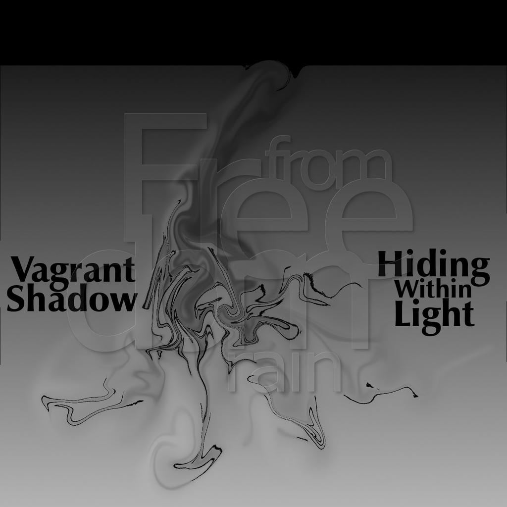 Vagrant Shadow   Hiding within Light