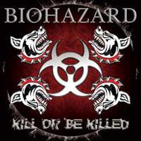 Biohazard - Kill Or Be Killed by lyricshome