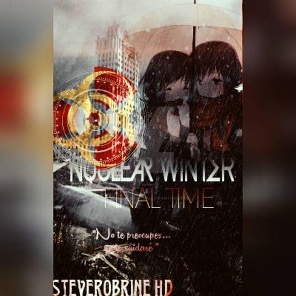 Nuclear Winter: Final Time| Portada Wattpad by Steverobrine235