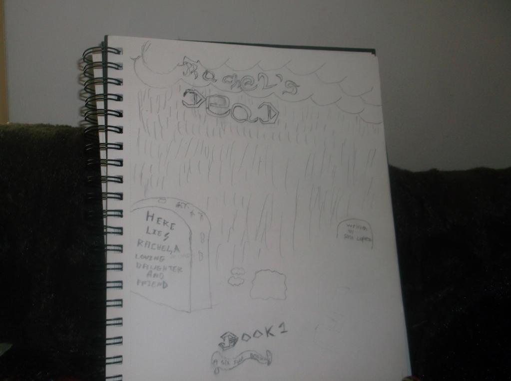 Rachel's  Dead book 1:  A six foot beginning by DeathLee28