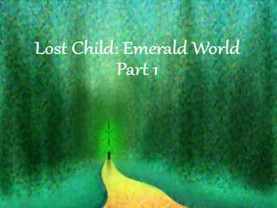 Lost Child: Emerald World - A visual novel by centridus