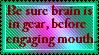 Be sure brain is in gear. by JediSenshi