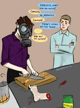 Sherlock: Cooking.
