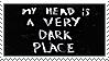 My Head is a Very Dark Place Stamp by G0REH0UND