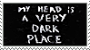 My Head is a Very Dark Place Stamp by G0REH0UND
