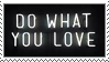 Do What You Love Stamp by CRIMlNALS