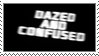 Dazed And Confused Stamp by CRIMlNALS