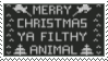Merry Christmas Ya Filthy Animal - Stamp by G0REH0UND