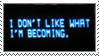 I Don't Like What I'm Becoming - Stamp by G0REH0UND