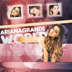 .+Ariana Grande World by MyOnLyHeart