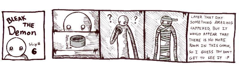 Bleak The Demon Comics and Strips are the property of Benjamin (M) O'Connor. All character are original.  Bleak The Demon ©2011 ~Benjamin O'Connor