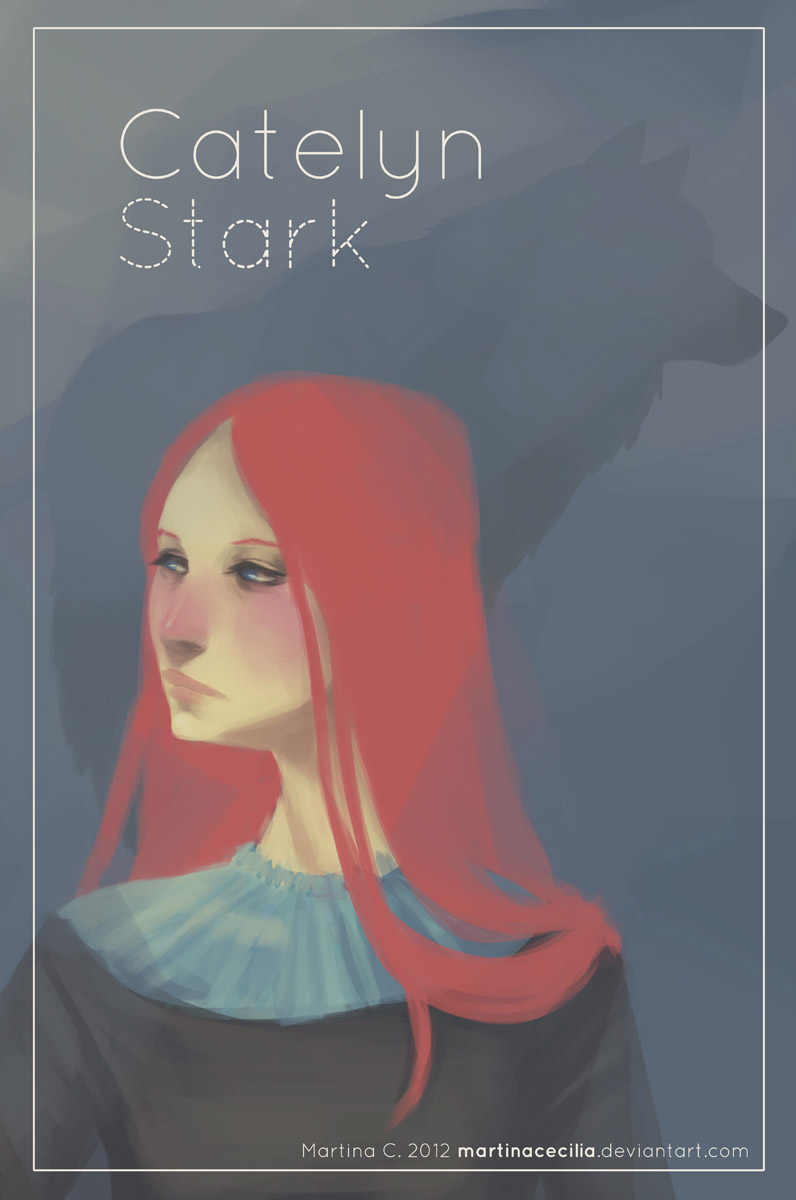 Girls of Westeros - Catelyn by martinacecilia