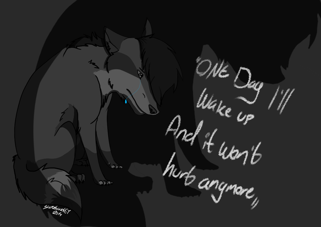 One day I'll wake up And it wont hurt anymore by SweetWolf1