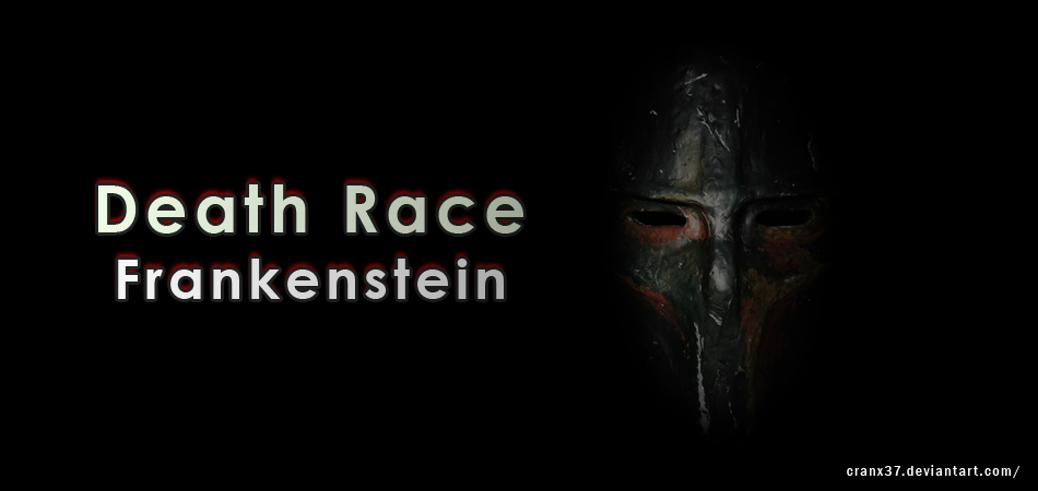 Fb Covers Death Race Frankenstein By Cranx37 On Deviantart