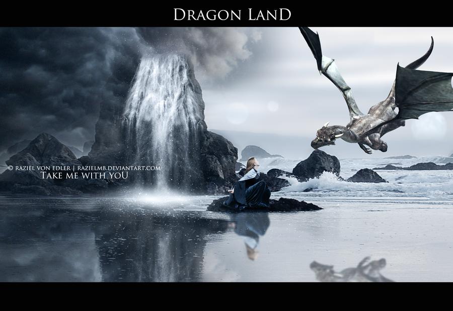 Dragon land: Take me with you by RazielMB