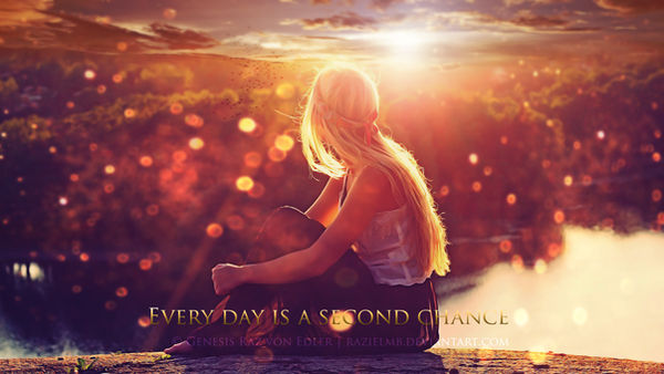 Every day is a second chance by Ellysiumn