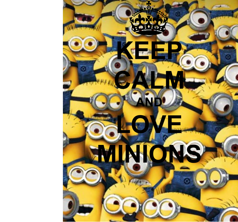 Nice Keep Calm And Love Minions By Messi106teen On DeviantArt