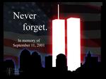 Never Forget - September 11th, 2001