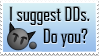 I suggest DDs. Do you? by archaemic