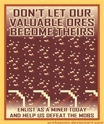 Minecraft Propaganda: Ore by archaemic