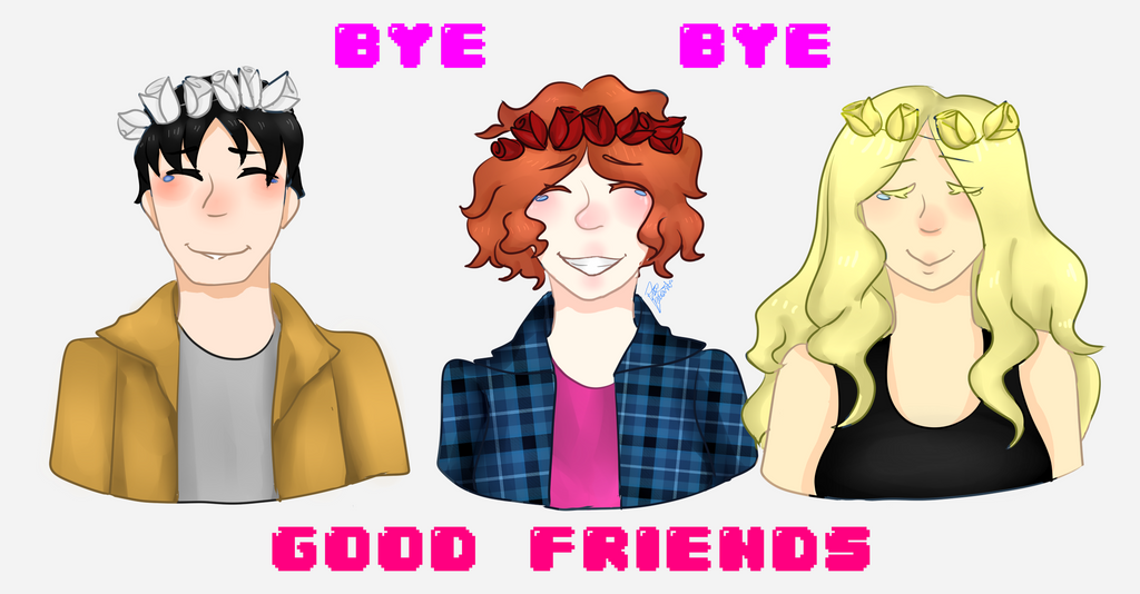 Bye bye  good friends ...