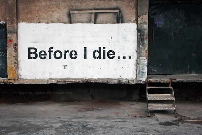 Before I Die... by Garelito-Photos