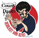 Count Dante, Deadliest Man Alive!