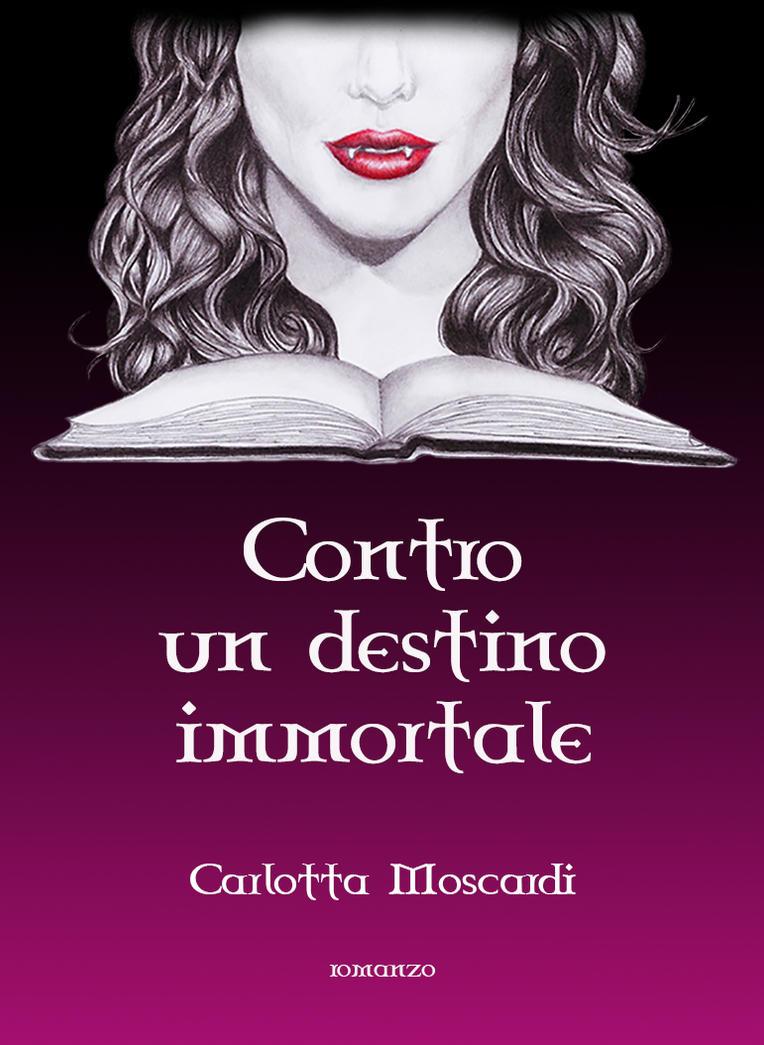 Contro un destino immortale - copertina by StefaniaGalli