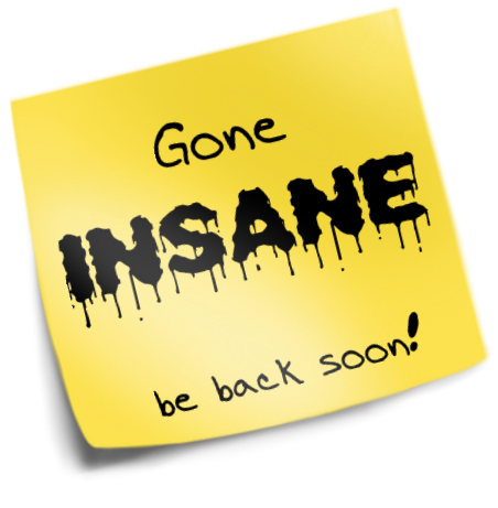 Gone Insane! by wooven