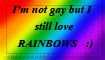 I'm not gay but I still love RAINBOWS Stamp by angela808