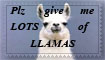 Plz Give Me LOTS of LLAMAS Stamp by angela808