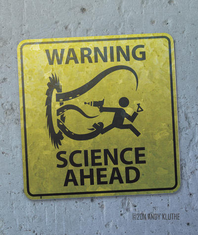 Warning:  SCIENCE Ahead