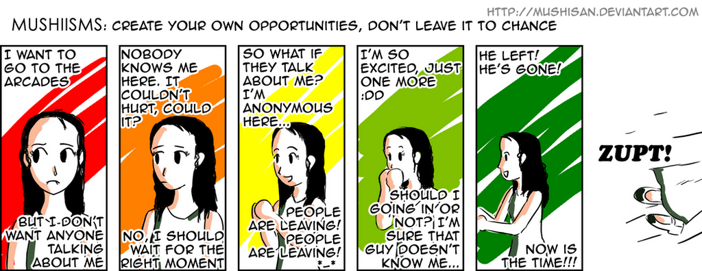 Mushiisms 064: Create your own opportunities (...) by mushisan