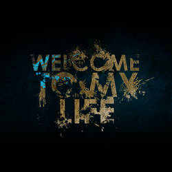 Welcome To My Life by Tom1no