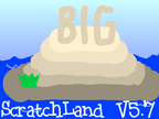Big Scratch Land Version 5.7 by CD20Scratch